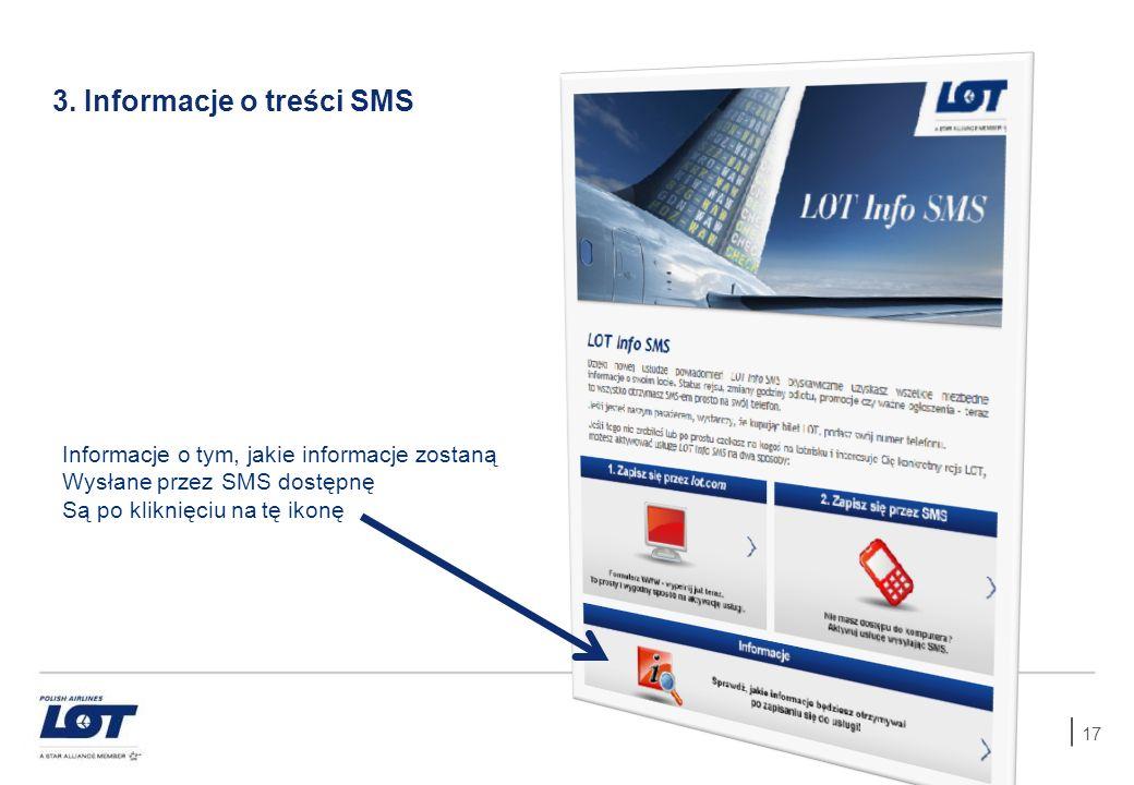 17 3. Informacje o treści SMS Informacje o tym, jakie informacje zostaną Wysłane przez SMS dostępnę Są po kliknięciu na tę ikonę