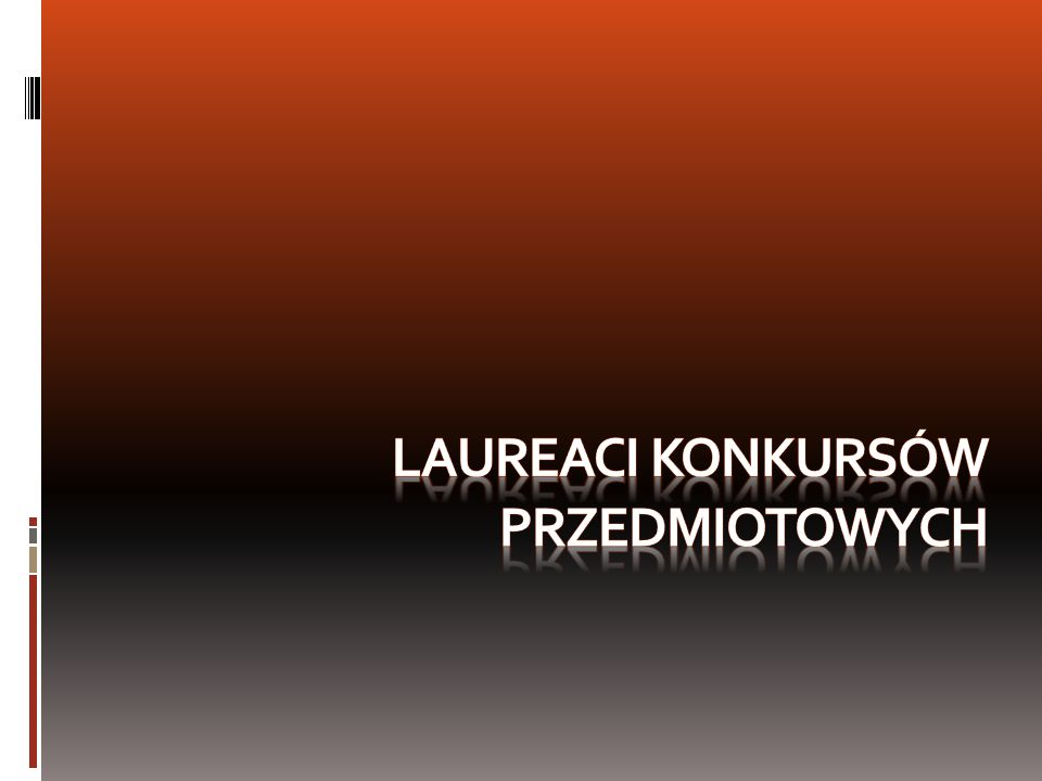 Laureatka konkursu polonistycznego oraz finalistka konkursu historycznego z elementami wiedzy o społeczeństwie.