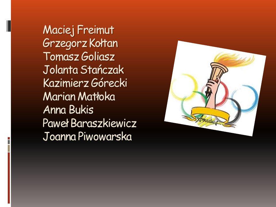 Maciej Freimut Grzegorz Kołtan Tomasz Goliasz Jolanta Stańczak Kazimierz Górecki Marian Matłoka Anna Bukis Paweł Baraszkiewicz Joanna Piwowarska Macie