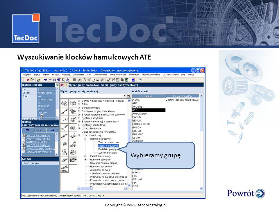 Wybieramy grupę Wyszukiwanie klocków hamulcowych ATE Copyright © www.tecdoccatalog.pl