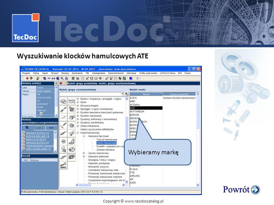 Wyszukiwanie klocków hamulcowych ATE Wybieramy markę Copyright © www.tecdoccatalog.pl