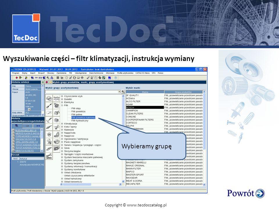 Wyszukiwanie części – filtr klimatyzacji, instrukcja wymiany Wybieramy grupę Copyright © www.tecdoccatalog.pl