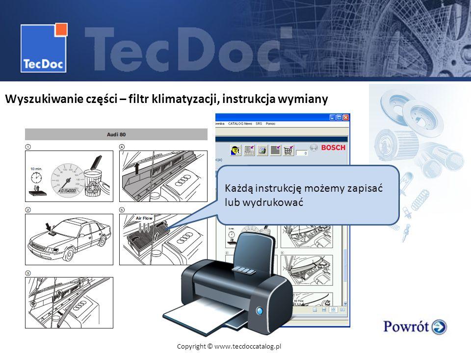 Wyszukiwanie części – filtr klimatyzacji, instrukcja wymiany Każdą instrukcję możemy zapisać lub wydrukować Copyright © www.tecdoccatalog.pl