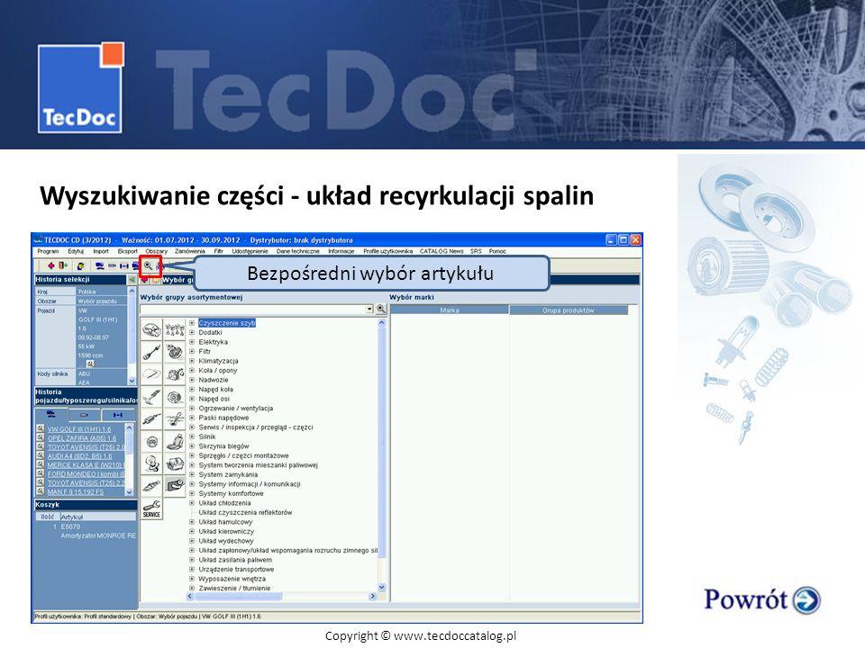 Wyszukiwanie części - układ recyrkulacji spalin Bezpośredni wybór artykułu Copyright © www.tecdoccatalog.pl