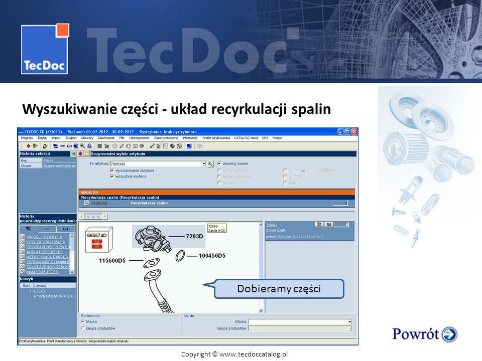 Wyszukiwanie części - układ recyrkulacji spalin Dobieramy części Copyright © www.tecdoccatalog.pl
