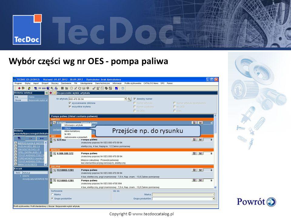 Wybór części wg nr OES - pompa paliwa Przejście np. do rysunku Copyright © www.tecdoccatalog.pl