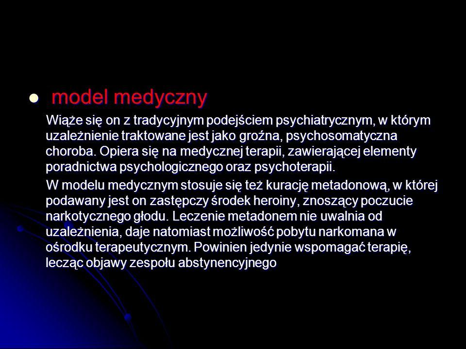 model medyczny model medyczny Wiąże się on z tradycyjnym podejściem psychiatrycznym, w którym uzależnienie traktowane jest jako groźna, psychosomatycz