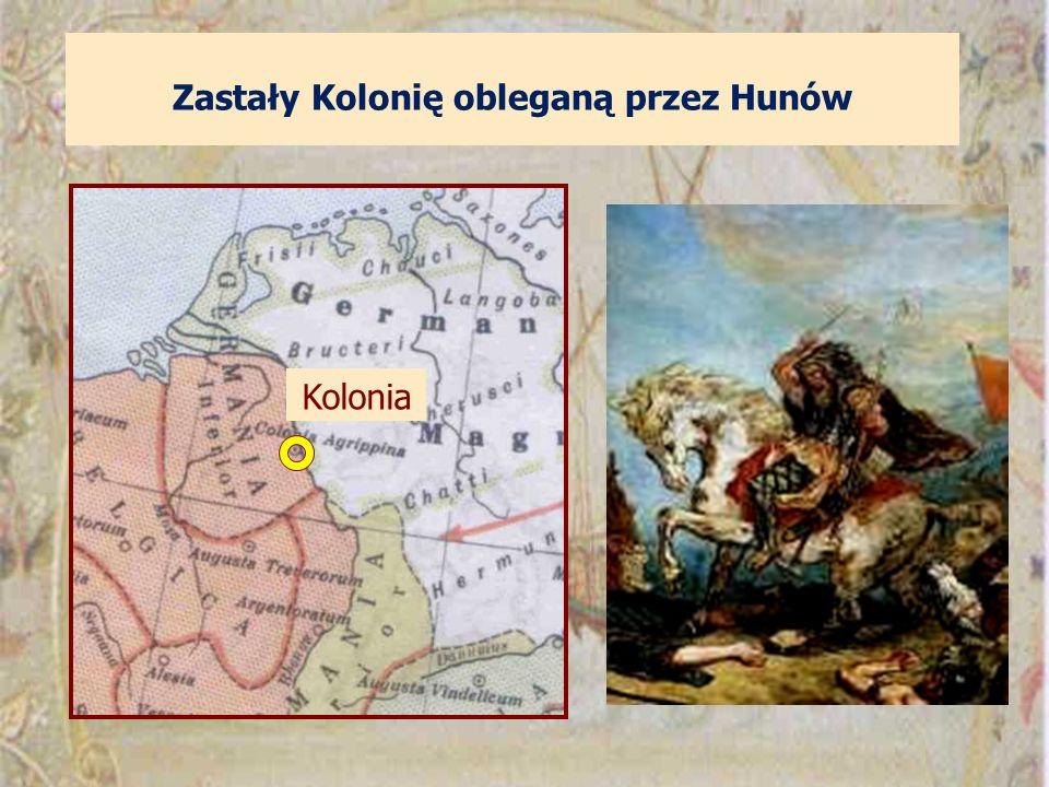 Zastały Kolonię obleganą przez Hunów Kolonia