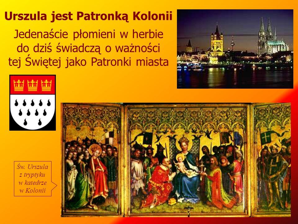 Urszula jest Patronką Kolonii Jedenaście płomieni w herbie do dziś świadczą o ważności tej Świętej jako Patronki miasta Św. Urszula z tryptyku w kated