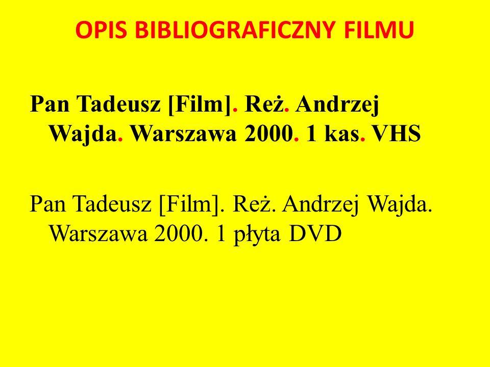 OPIS BIBLIOGRAFICZNY FILMU Pan Tadeusz [Film]. Reż.