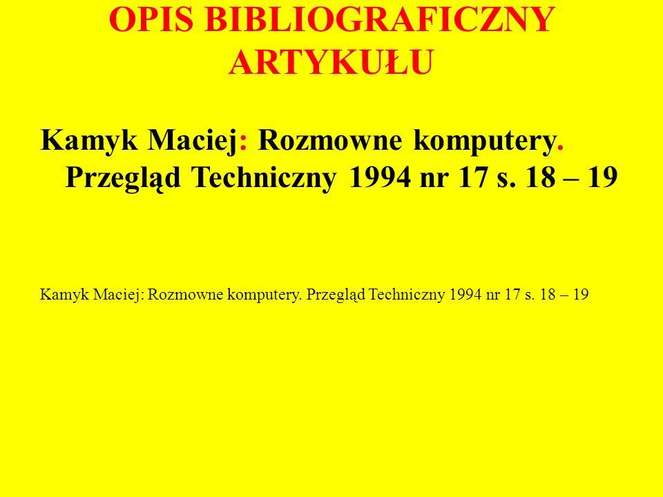 OPIS BIBLIOGRAFICZNY ARTYKUŁU Kamyk Maciej: Rozmowne komputery.
