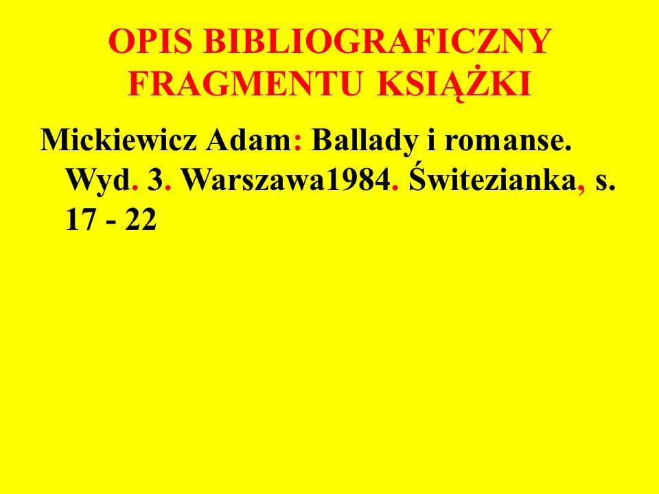 OPIS BIBLIOGRAFICZNY FRAGMENTU KSIĄŻKI Mickiewicz Adam: Ballady i romanse.