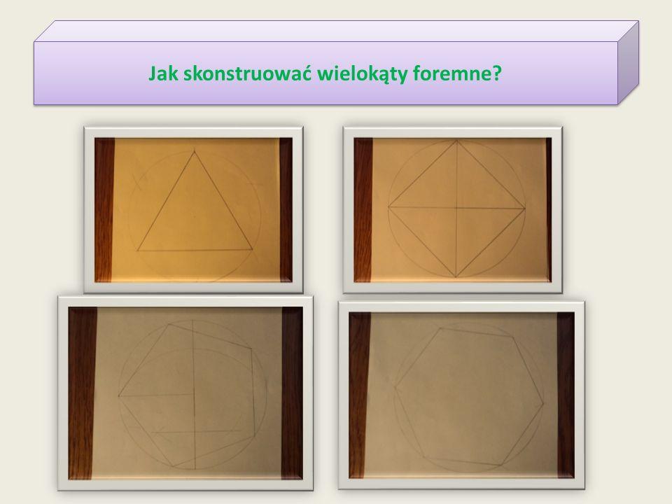 Jak skonstruować wielokąty foremne?