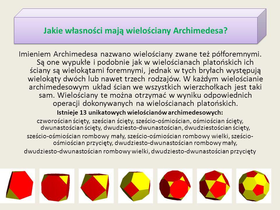 Imieniem Archimedesa nazwano wielościany zwane też półforemnymi.