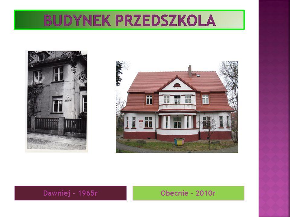 Dawniej – 1965rObecnie – 2010r