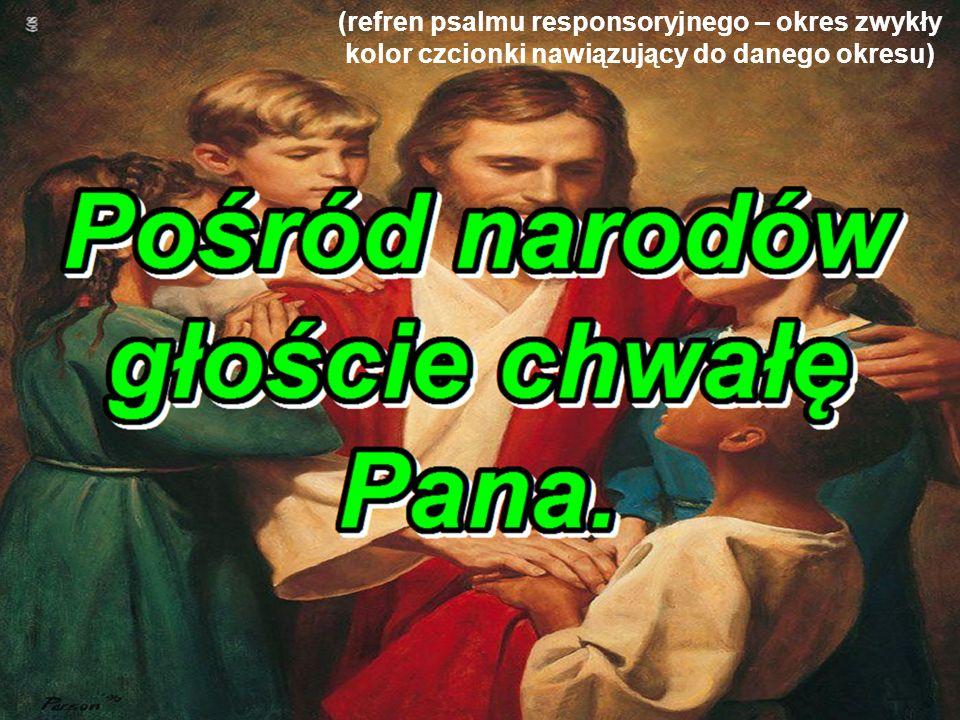 (refren psalmu responsoryjnego – okres zwykły kolor czcionki nawiązujący do danego okresu) (obrazek wyświetlany przed refrenem psalmu, nawiązujący do