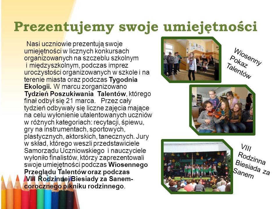 Prezentujemy swoje umiejętności Miejskie obchody święta Flagi Międzyszkolny Turniej Wiedzy o Sanoku Podsumowanie Tygodnia Ekologicznego.