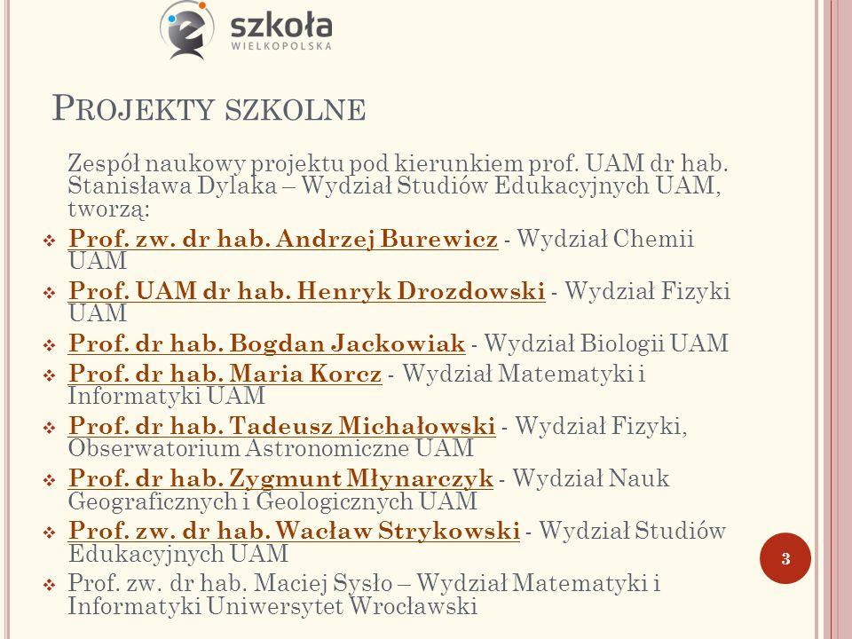 P ROJEKTY SZKOLNE Zespół naukowy projektu pod kierunkiem prof.