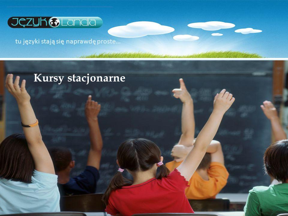 tu języki stają się naprawdę proste… Kursy stacjonarne