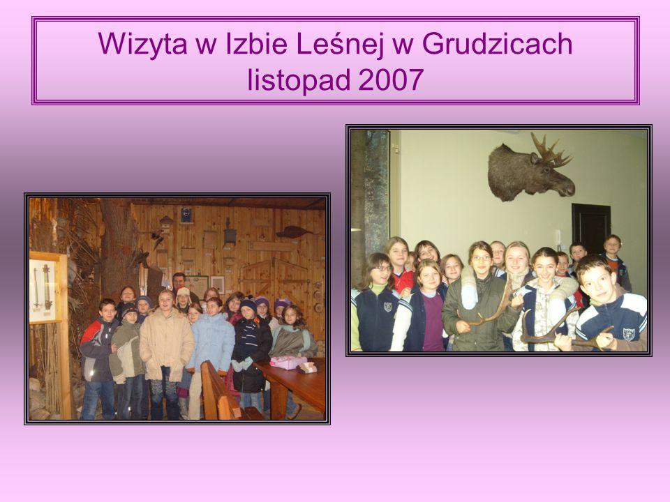 Wizyta w Izbie Leśnej w Grudzicach listopad 2007