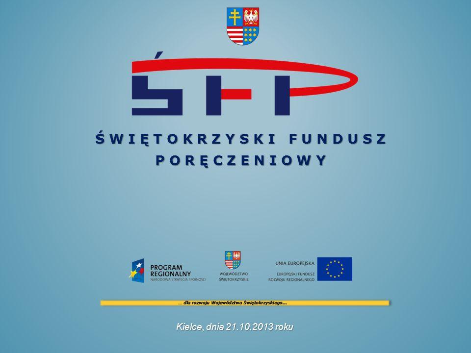 Kielce, dnia 21.10.2013 roku Ś W I Ę T O K R Z Y S K I F U N D U S Z P O R Ę C Z E N I O W Y