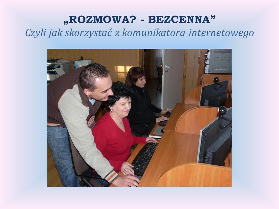 ROZMOWA - BEZCENNA Czyli jak skorzystać z komunikatora internetowego