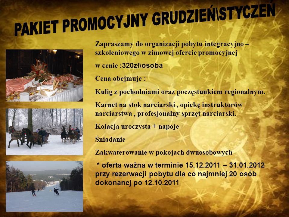 Zapraszamy do organizacji pobytu integracyjno – szkoleniowego w zimowej ofercie promocyjnej w cenie : 320zł\osoba Cena obejmuje : Kulig z pochodniami