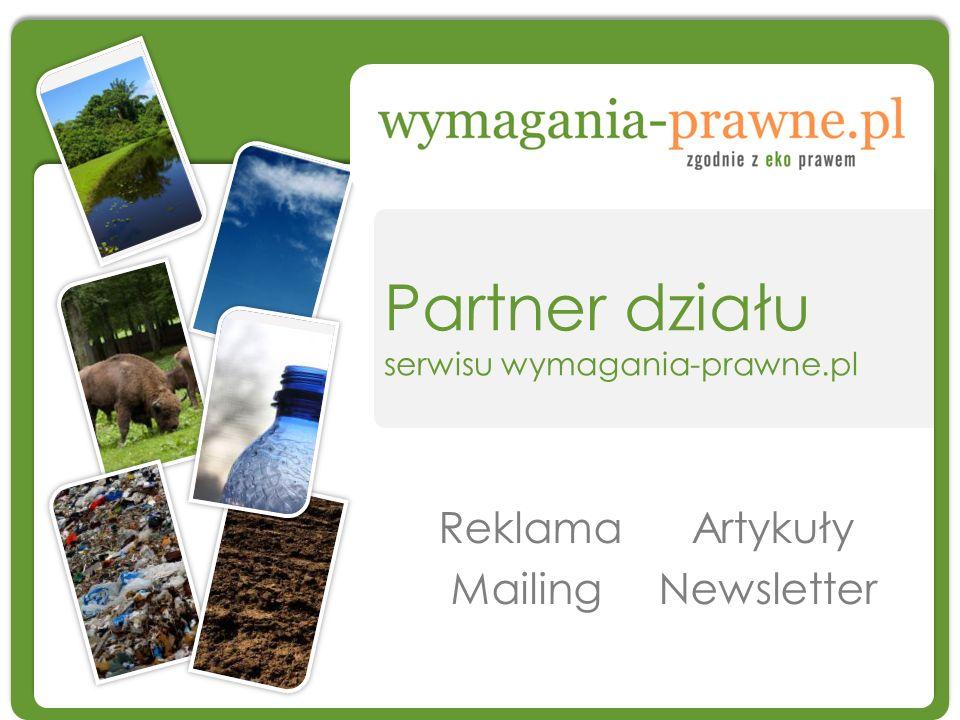 Partner działu serwisu wymagania-prawne.pl Reklama Artykuły Mailing Newsletter