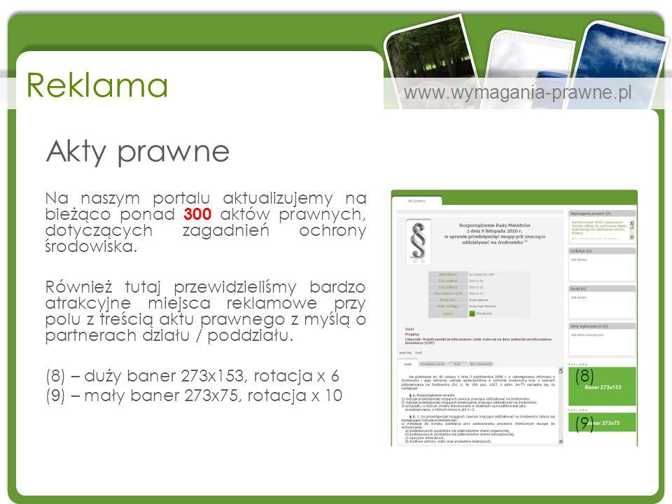www.wymagania-prawne.pl Reklama Akty prawne Na naszym portalu aktualizujemy na bieżąco ponad 300 aktów prawnych, dotyczących zagadnień ochrony środowi