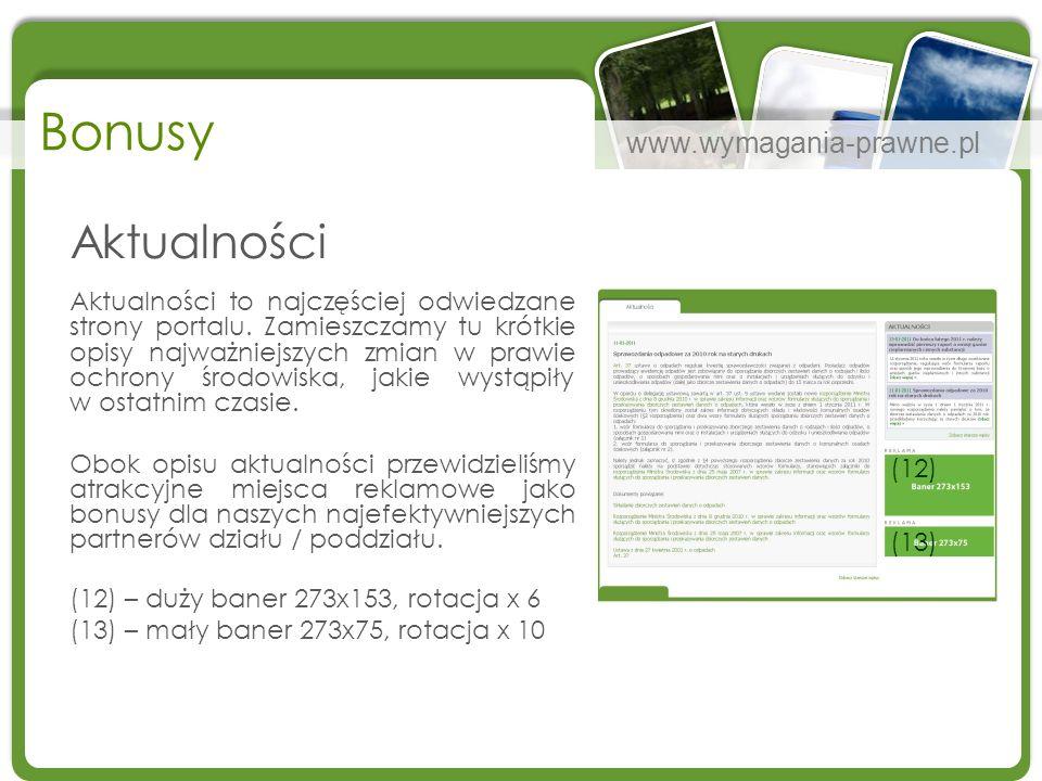 www.wymagania-prawne.pl Bonusy Aktualności Aktualności to najczęściej odwiedzane strony portalu. Zamieszczamy tu krótkie opisy najważniejszych zmian w