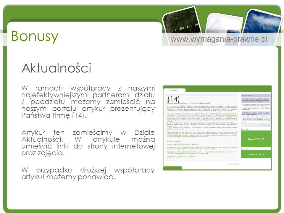 www.wymagania-prawne.pl Bonusy Aktualności W ramach współpracy z naszymi najefektywniejszymi partnerami działu / poddziału możemy zamieścić na naszym