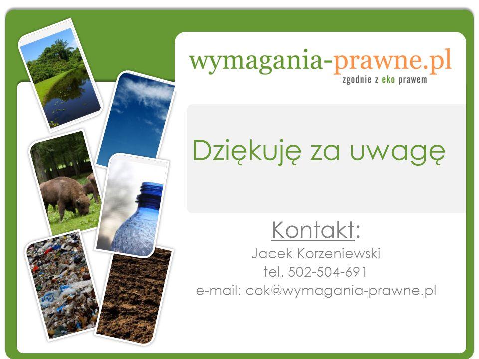 Dziękuję za uwagę Kontakt: Jacek Korzeniewski tel. 502-504-691 e-mail: cok@wymagania-prawne.pl