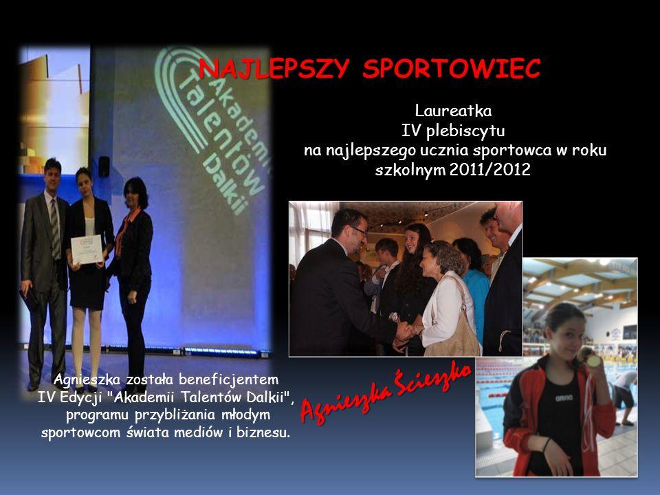 Laureatka IV plebiscytu na najlepszego ucznia sportowca w roku szkolnym 2011/2012 Agnieszka została beneficjentem IV Edycji