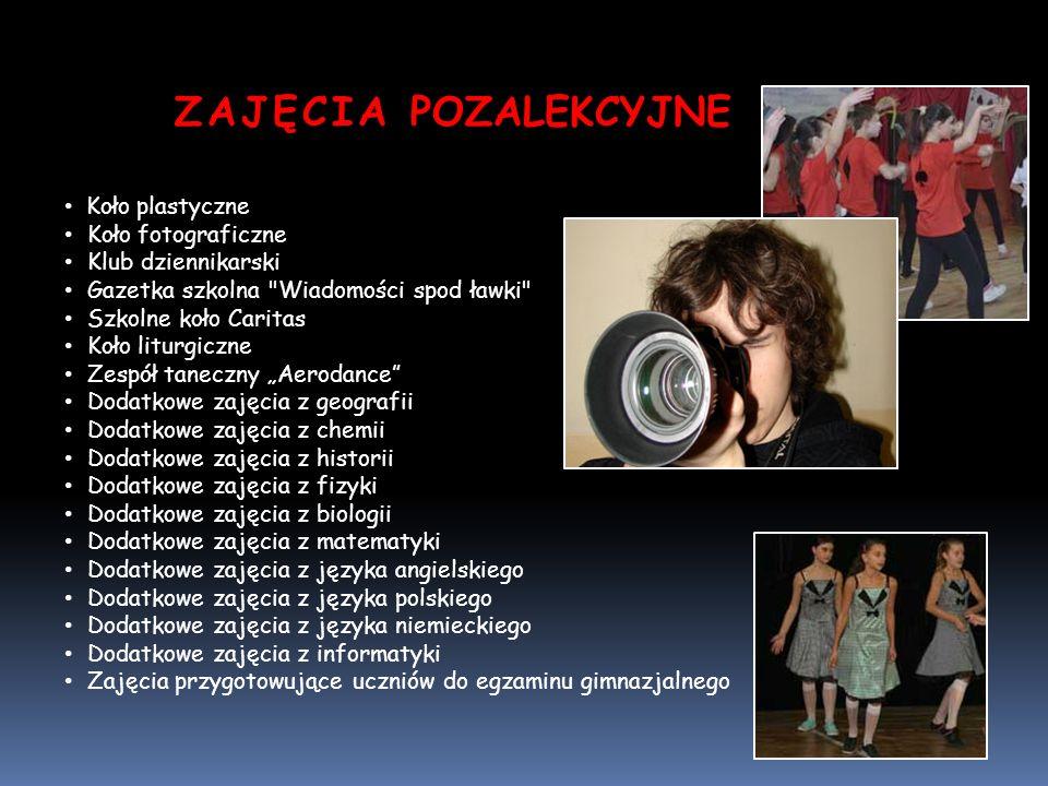ZAJĘCIA POZALEKCYJNE Koło plastyczne Koło fotograficzne Klub dziennikarski Gazetka szkolna