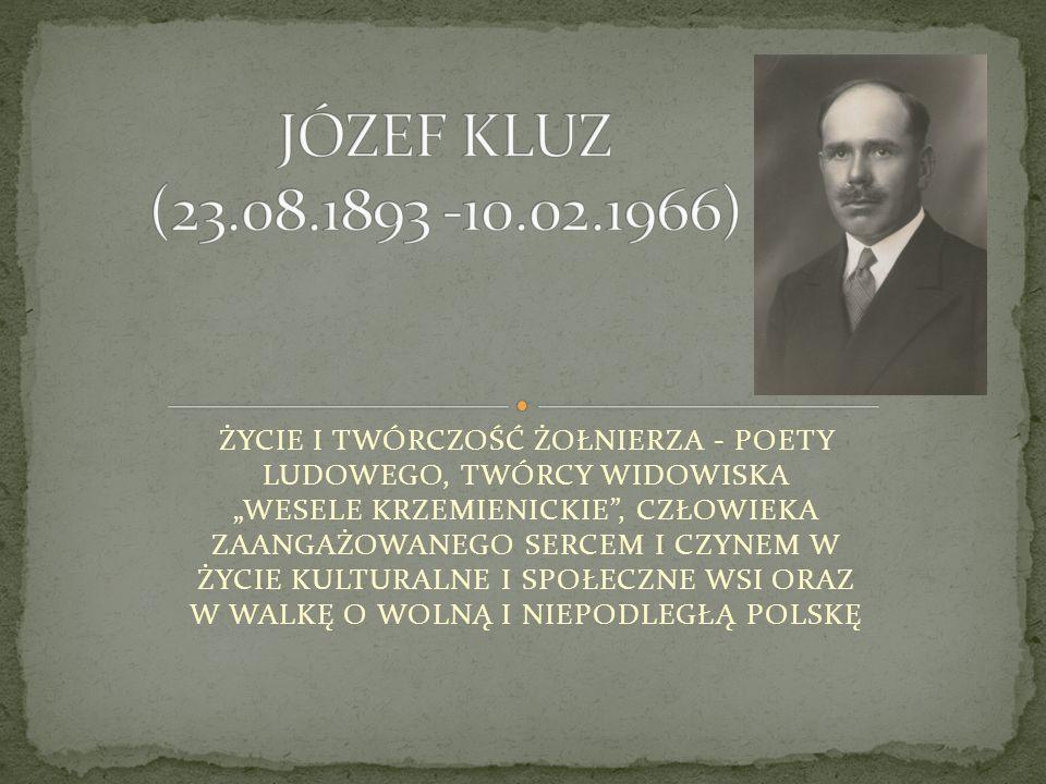 Józef Kluz zwany Wizerem urodził się 23 sierpnia 1893 roku w Krzemienicy, jako najmłodszy z siedmiorga rodzeństwa.
