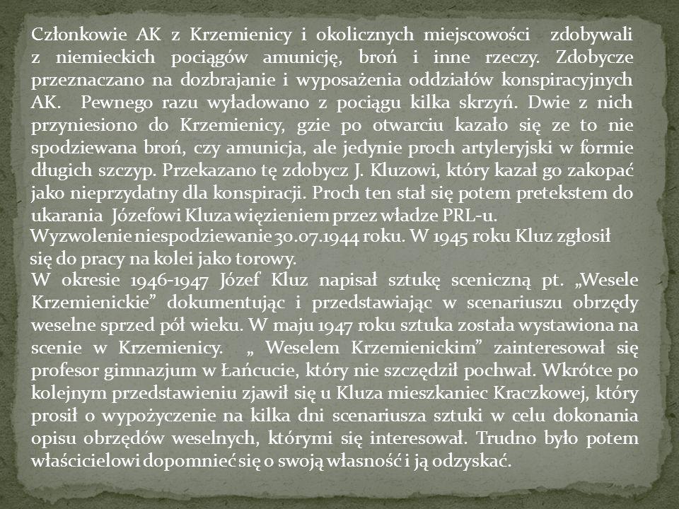 Członkowie AK z Krzemienicy i okolicznych miejscowości zdobywali z niemieckich pociągów amunicję, broń i inne rzeczy. Zdobycze przeznaczano na dozbraj