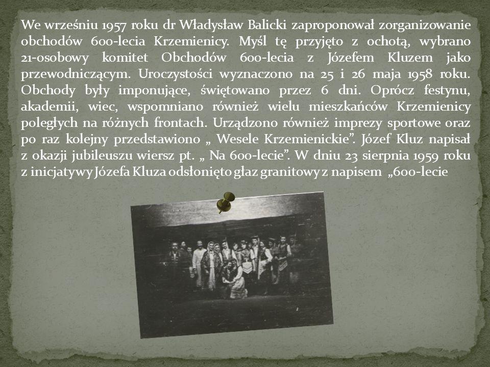We wrześniu 1957 roku dr Władysław Balicki zaproponował zorganizowanie obchodów 600-lecia Krzemienicy. Myśl tę przyjęto z ochotą, wybrano 21-osobowy k