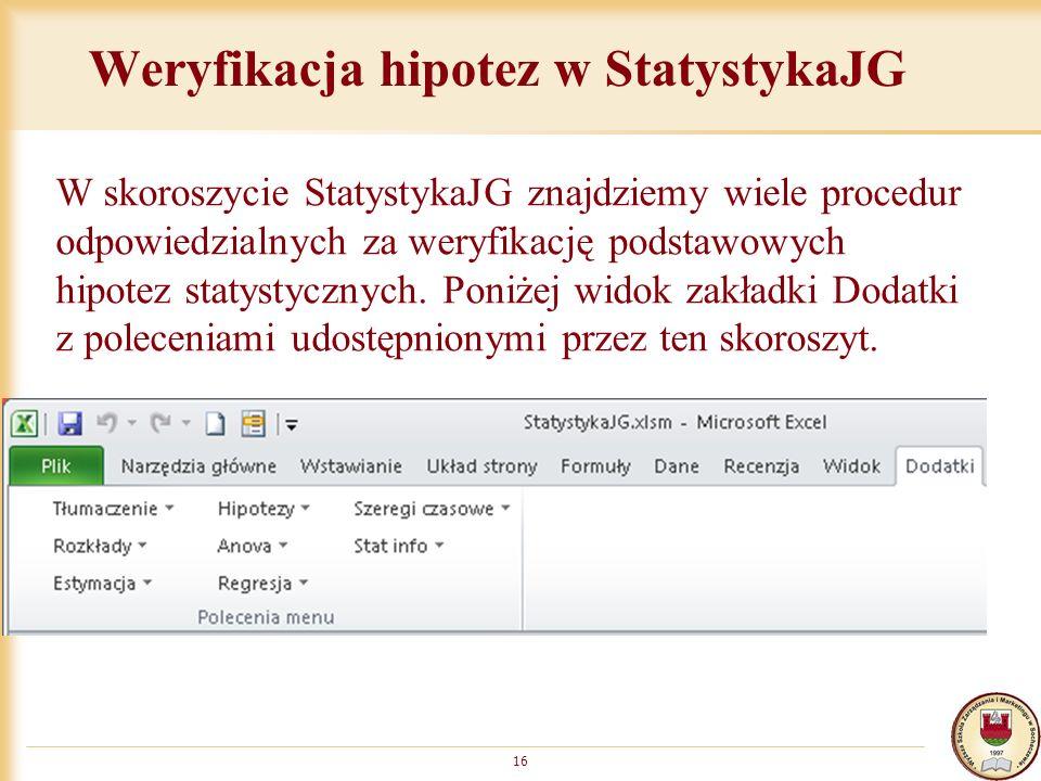 Weryfikacja hipotez w StatystykaJG 16 W skoroszycie StatystykaJG znajdziemy wiele procedur odpowiedzialnych za weryfikację podstawowych hipotez statystycznych.