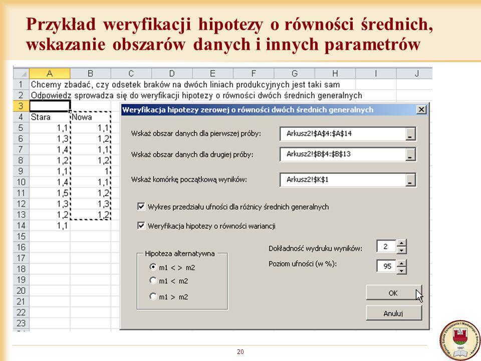 Przykład weryfikacji hipotezy o równości średnich, wskazanie obszarów danych i innych parametrów 20