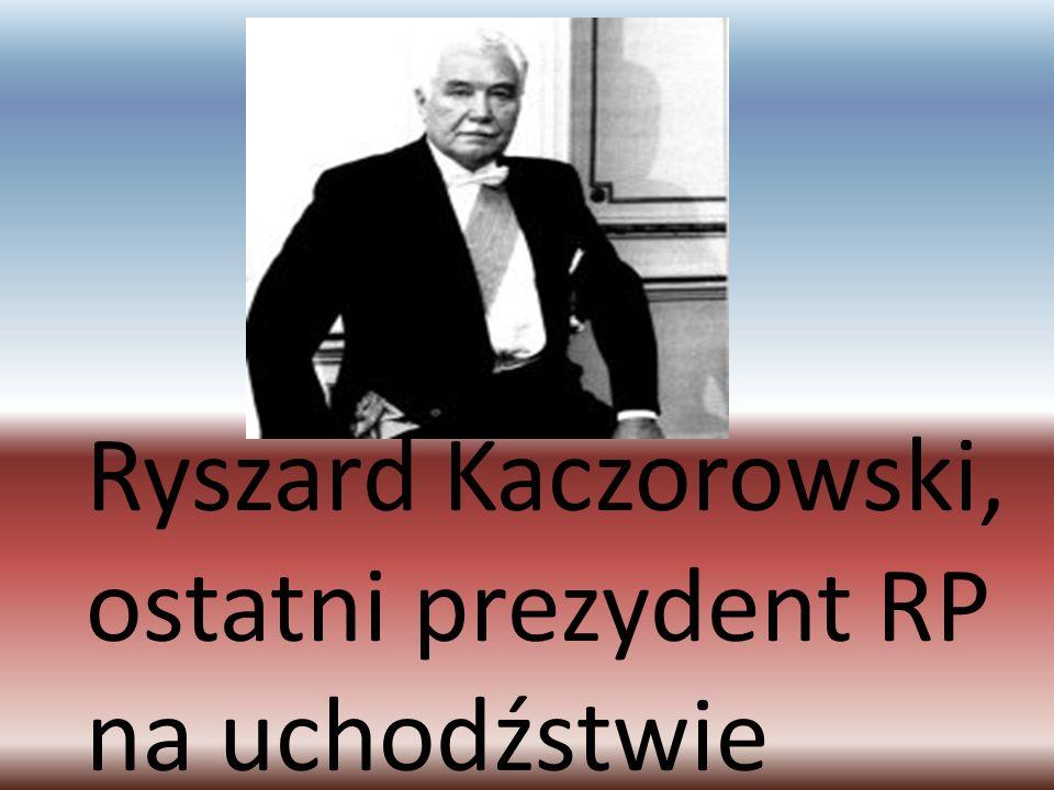 Ryszard Kaczorowski, ostatni prezydent RP na uchodźstwie