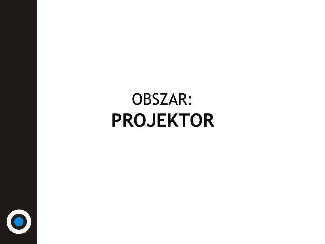 OBSZAR: PROJEKTOR
