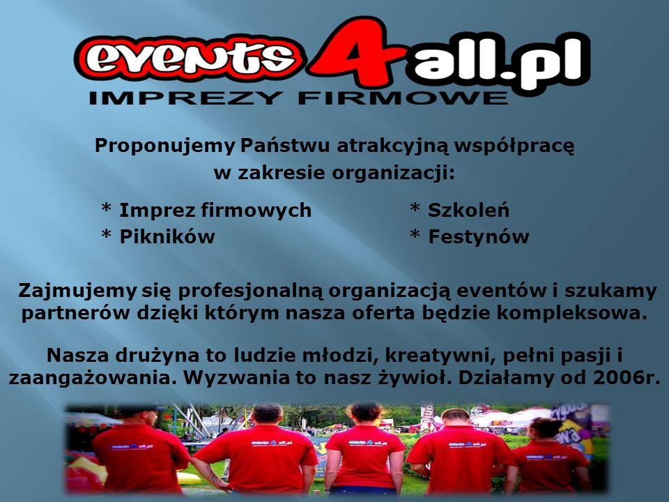 Proponujemy Państwu atrakcyjną współpracę w zakresie organizacji: * Imprez firmowych* Szkoleń * Pikników* Festynów Zajmujemy się profesjonalną organiz
