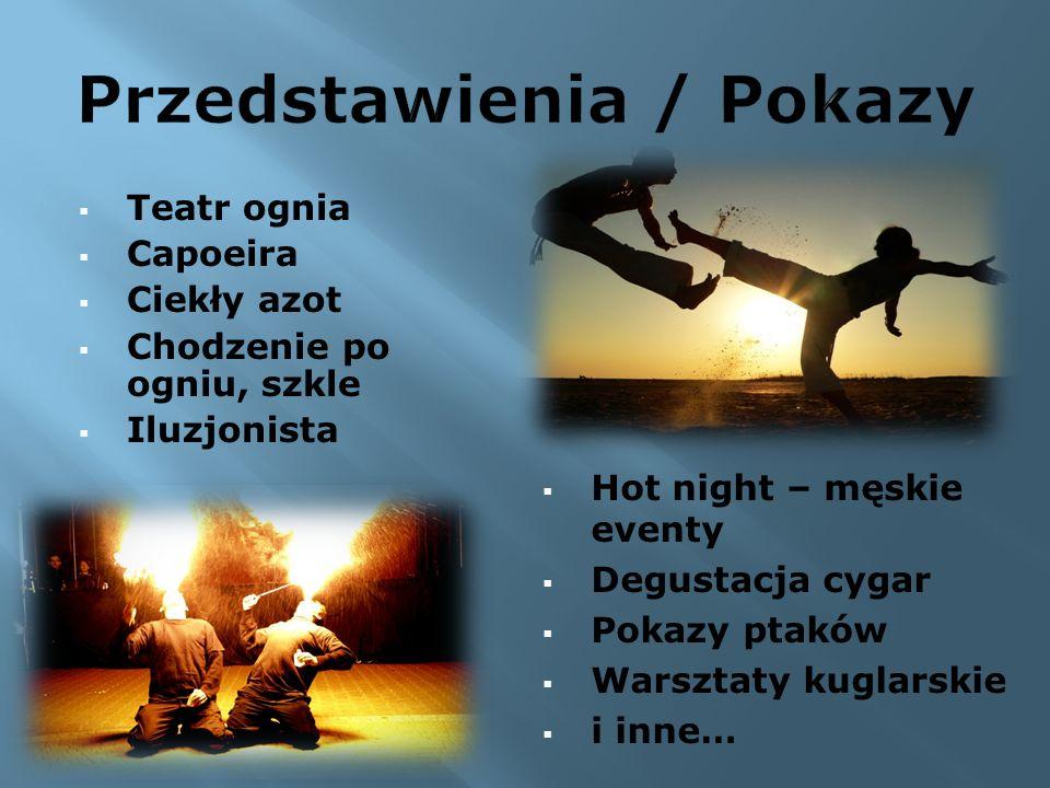 Teatr ognia Capoeira Ciekły azot Chodzenie po ogniu, szkle Iluzjonista Hot night – męskie eventy Degustacja cygar Pokazy ptaków Warsztaty kuglarskie i