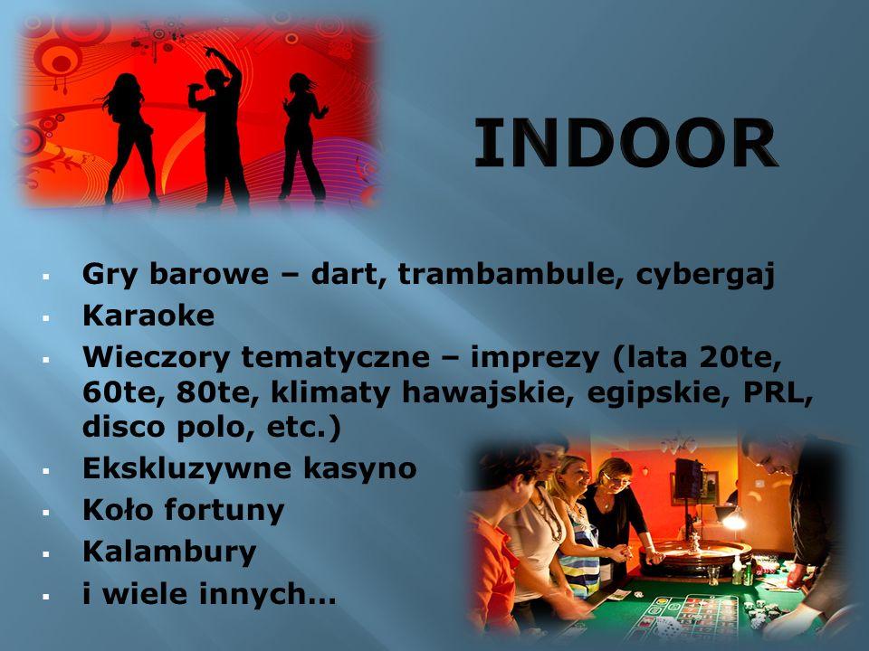 Gry barowe – dart, trambambule, cybergaj Karaoke Wieczory tematyczne – imprezy (lata 20te, 60te, 80te, klimaty hawajskie, egipskie, PRL, disco polo, e
