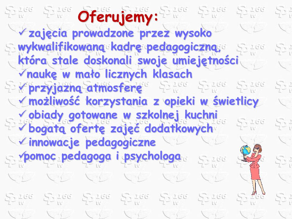 Oferujemy: zajęcia prowadzone przez wysoko wykwalifikowaną kadrę pedagogiczną, która stale doskonali swoje umiejętności zajęcia prowadzone przez wysok