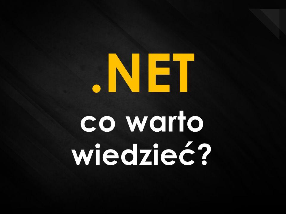.NET – co warto wiedzieć 1 W 2000 roku pojawia się pomysł standaryzacji 2 3 4 5.NET to pewna wizja, strategia Majkrosoftu.NET to platforma programistyczna NIE jest to system operacyjny...