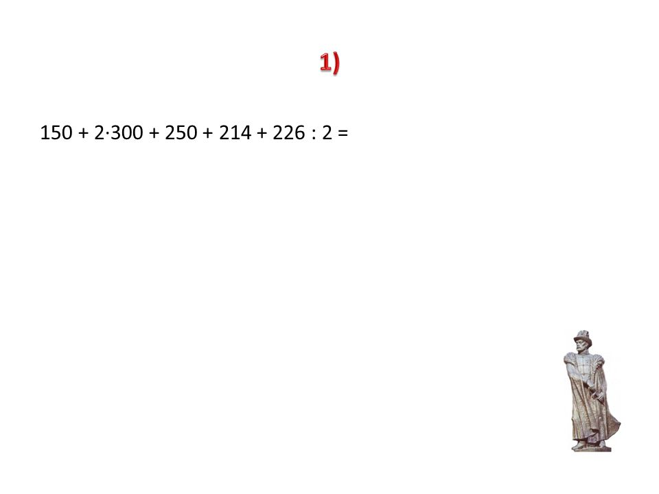 150 + 2300 + 250 + 214 + 226 : 2 =