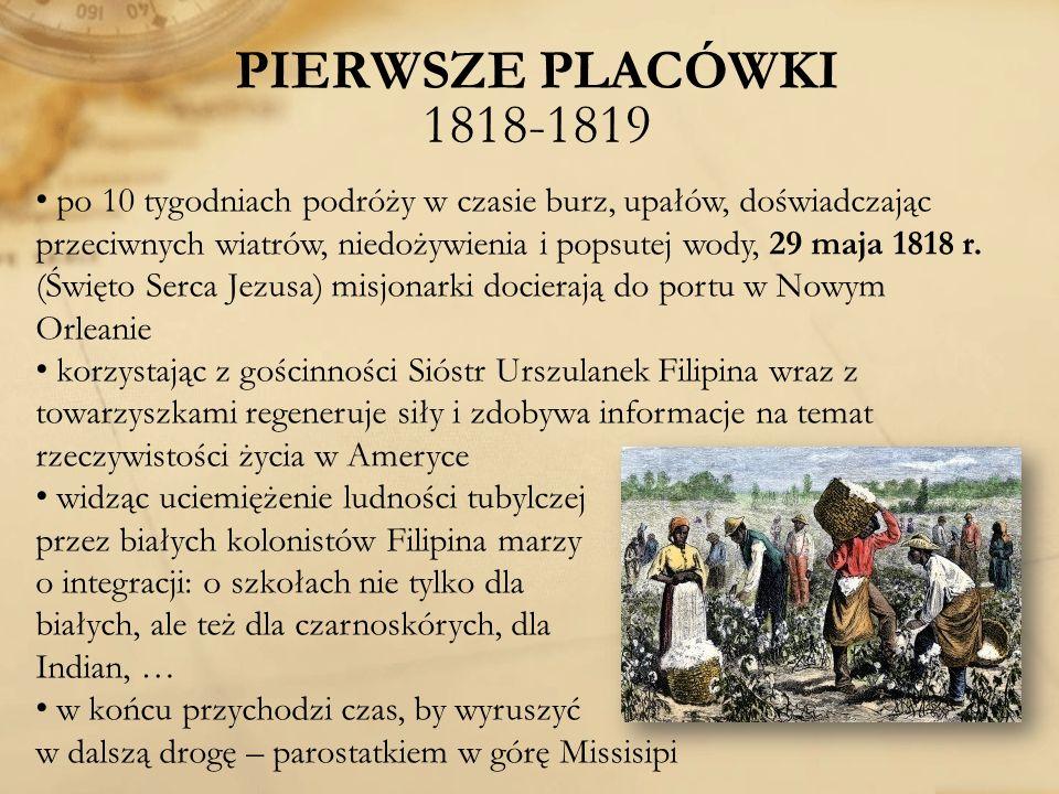 PIERWSZE PLACÓWKI 1818-1819 po 10 tygodniach podróży w czasie burz, upałów, doświadczając przeciwnych wiatrów, niedożywienia i popsutej wody, 29 maja