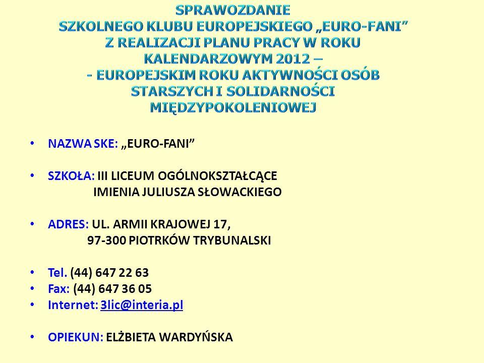 NAZWA SKE: EURO-FANI SZKOŁA: III LICEUM OGÓLNOKSZTAŁCĄCE IMIENIA JULIUSZA SŁOWACKIEGO ADRES: UL. ARMII KRAJOWEJ 17, 97-300 PIOTRKÓW TRYBUNALSKI Tel. (
