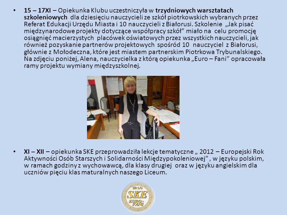 15 – 17XI – Opiekunka Klubu uczestniczyła w trzydniowych warsztatach szkoleniowych dla dziesięciu nauczycieli ze szkół piotrkowskich wybranych przez R